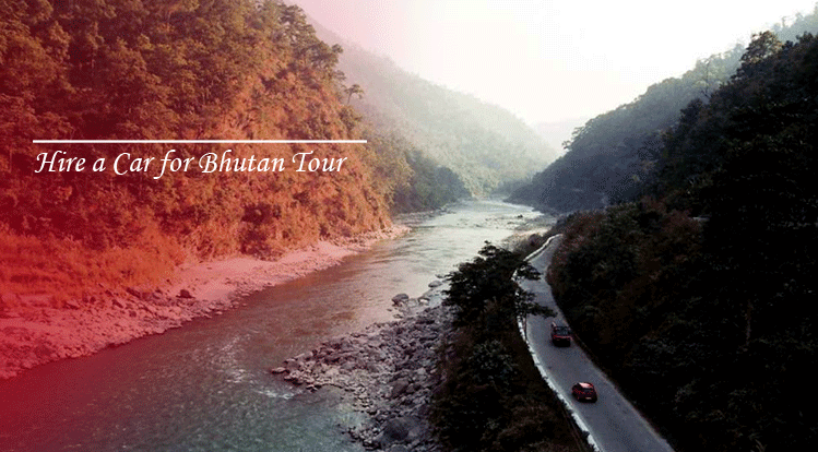 Hire a car for Bhutan tour with cheapest car rental rates