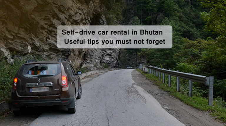 Self-drive car rental in Bhutan - Useful tips you must not forget