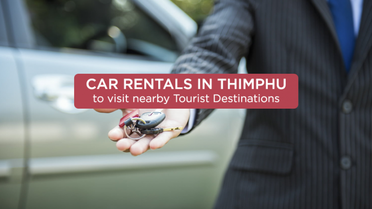 Car Rentals in Thimphu to visit nearby Tourist Destinations