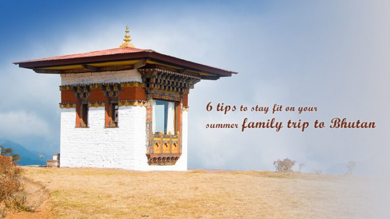 stay fit on your summer family trip to Bhutan