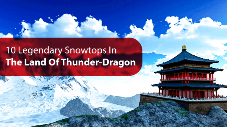 10 Legendary Snowtops In The Land Of Thunder-Dragon