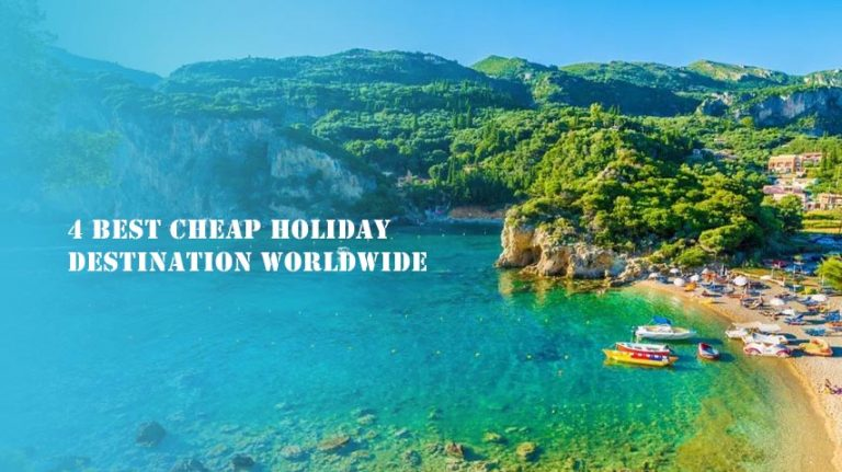 4 Best Cheap Holiday Destination Worldwide