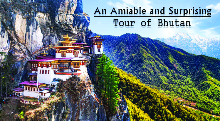 An Amiable and Surprising Tour of Bhutan