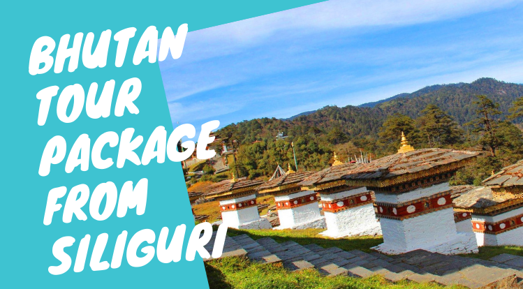 Bhutan tour package from Siliguri