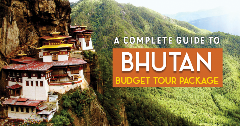 A complete guide to Bhutan budget tour package