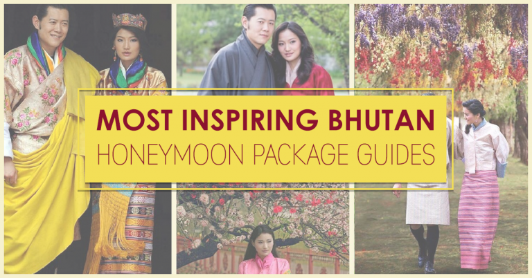 The most inspiring Bhutan honeymoon package guides