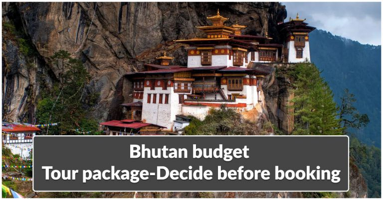 Bhutan budget tour package-Decide before booking