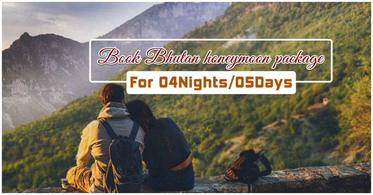 Book Bhutan honeymoon package for 04 Nights / 05 Days